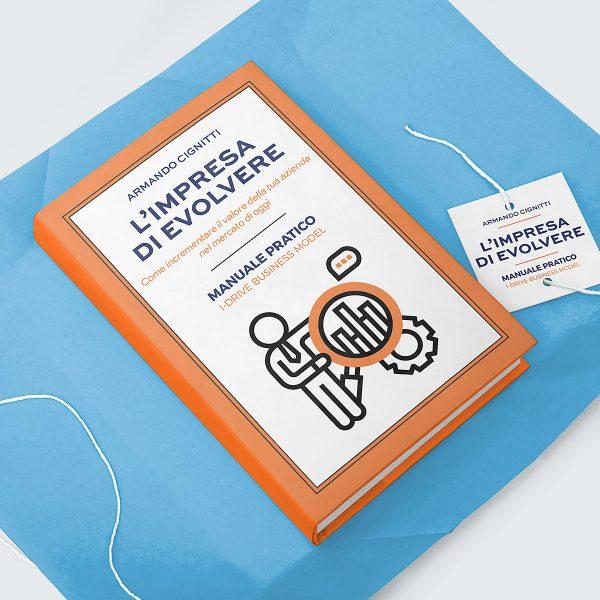 Fare impresa? Scarica una copia del manuale Impresa di Evolvere di Armando Cignitti, consulente aziendale da oltre 20 anni.